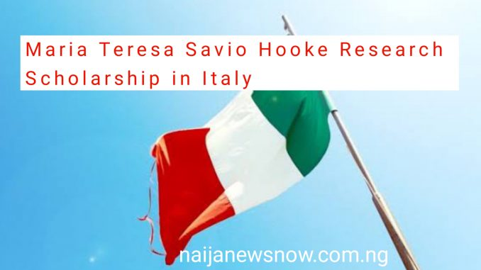 Maria Teresa Savio Hooke Research Scholarship in Italy