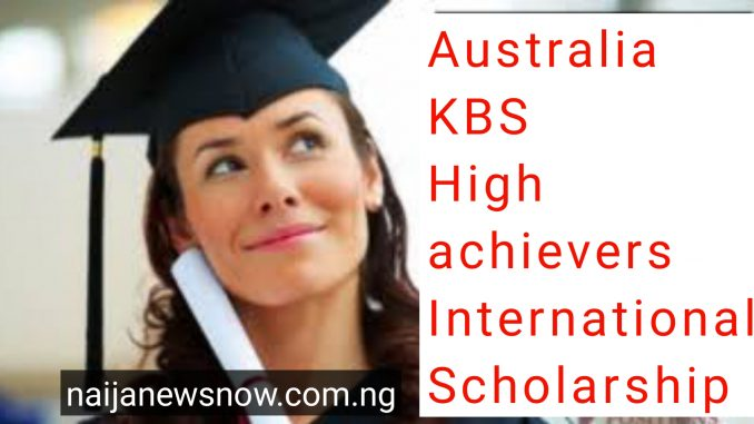 Australia KBS High achievers International Scholarship